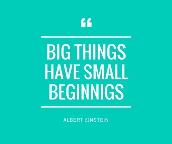 big-things-have-small-beginnigs